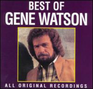 Best Of Gene Watson: ALL ORIGINAL RECORDINGS - GENE WATSON (1999) (CD)