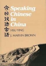 Speaking Chinese in China (Yale Language Series), Hsu, Ying, Used; Good Book
