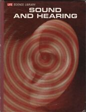 LR260 Life Science Library: Sound and Hearing (1965) Reprinted 1975