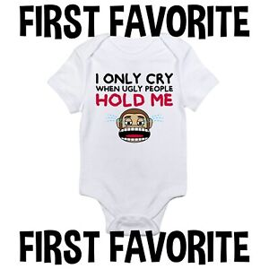 I Only Cry When Ugly People Hold Me Baby Onesie Funny Monkey Infant Gerber