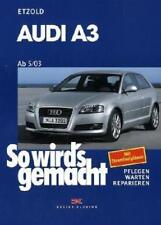 Audi A3 von 5/03 bis 10/12 von Hans Rudiger Etzold (2006, Kunststoffeinband)
