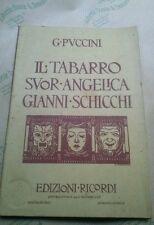 Opera) Puccini. Il Tabarro, Suor Angelica Gianni Schicchi. Milano. Ricordi
