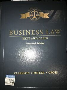 Business Law: Text and Cases 14th Edition Clarkson Miller Cross