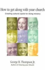 How to Get Along With Your Church: Creating Cultural Capital for Doing Ministry