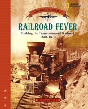 Railroad Fever: Building the Transcontinental Rail