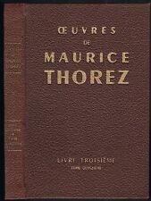 ŒUVRES de Maurice THOREZ Janv-Sept. 1938 Espagne Républicaine Paix & Hitler 1955