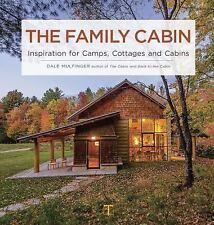 The Family Cabin: Inspiration for Camps, Cottages, and Cabins (Hardback or Cased