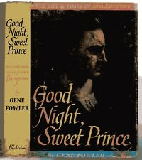 Good Night, Sweet Prince : The Life And Times Of John Barrymore by Fowler, Gene