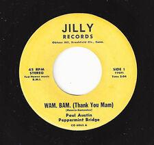 ♫PAUL AUSTIN Wam. Bam. (Thank You Mam) Jilly 6862 Rare CT label TEEN ROCK 45RPM♫
