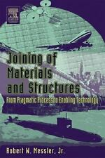 Joining of Materials and Structures : From Pragmatic Process to Enabling...