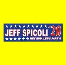 """JEFF SPICOLI '20"" President BUMPER STICKER Fast Times at Ridgemont High 2020"