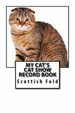 Cat Fancier: My Cat's Cat Show Record Book : Scottish Fold by Marian Blake.