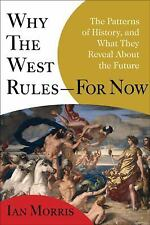 Why the West Rules--for Now: The Patterns of History, and What They Reveal Abo..