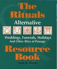 Alternative Weddings, Funerals, Holidays, & Other Rites of Passage