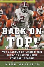 Back on Top!: The Alabama Crimson Tide's 2015-16 Championship Football Season (H