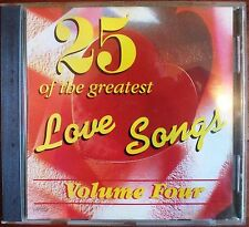 25 OF THE GREATEST LOVE SONGS VOLUME FOUR. VARIOUS ARTISTS CD.  VGC. UK DISPATCH