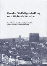 Von der Wolfjägersiedlung zum Hightech Standort, Chemnitz Stadtteilgeschichte