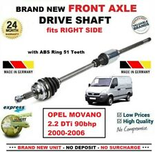 FOR OPEL MOVANO 2.2 DTi 90bhp 2000-2006 1x BRAND NEW FRONT AXLE RIGHT DRIVESHAFT