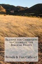 Reasons for Christians to Celebrate the Biblical Feasts
