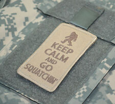 KANDAHAR-WHACKE© KILLER ELIET USMC FORCE RECON SSI: Keep Calm 'n Go Squatchin'