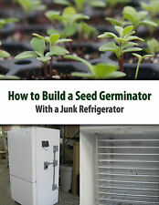 How to Build a Seed Germinator From a Junk Refrigerator by Mr Darold E Gingerich