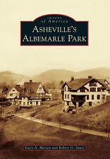 Asheville's Albemarle Park [Images of America] [NC] [Arcadia Publishing]