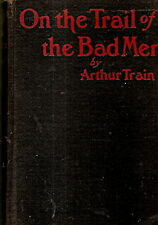 TRAIN, Arthur - ON THE TRAIL OF THE BAD MEN