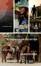 Wyoming Fervor Collection : The Bounty Hunter-Lonesome Wake-Becky-The Boss's...