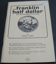 The Franklin Half Dollar Collector Investor Guide By Lyman L. Allen Scarce