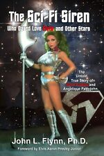 Angelique Pettyjohn The Sci-Fi Siren Who Dared Love Elvis and Other Stars /Flynn