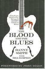 THE BLOOD AND THE BLUES - Danny Smith/Bill Hampson - 2009 220-page book -SLAVERY