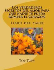 Los Verdaderos Secretos Del Amor para Que Nadie Te Pueda Romper el Corazon by...