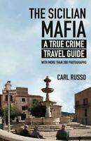 Sicilian Mafia : A True Crime Travel Guide, Paperback by Russo, Carl, Brand N...