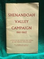 SHENANDOAH VALLEY CAMPAIGN 1861-1862: A Study Of The Strategy And Tactics