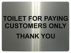 105 TOILET FOR PAYING CUSTOMERS ONLY Door Wall Metal Aluminium Plaque Sign Shop
