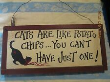 Cat lovers sign plaque Cats are like potatoe chips you cant have just one