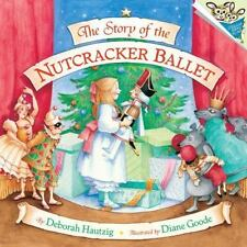 The Story of the NUTCRACKER BALLET (Brand New Paperback) Deborah Hautzig