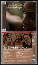 """TASSEL & NATUREL """"Food For Thought"""" (CD) 2007 NEUF"""