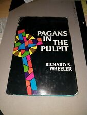 Pagans In The Pulpit Richard S Wheeler