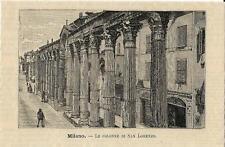 Stampa antica MILANO Colonne di San Lorenzo 1891 Old antique print