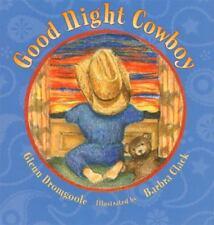 Good Night Cowboy by Glenn Dromgoole (2006, Hardcover)