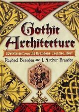 Gothic Architecture: 158 Plates from the Brandons' Treatise, 1847 (Dover Archite