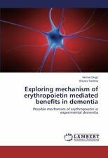 Exploring Mechanism of Erythropoietin Mediated Benefits in Dementia. Nirmal.#*=