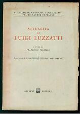 PARRILLO FRANCESCO ATTUALITA' DI LUIGI LUZZATTI GIUFFRE' 1964 ECONOMIA BANCHE