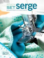Ready,Set,Serge:Quick and Easy Projects You Can Make in Minutes w/DVD