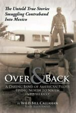 Over and Back: A Daring Band of American Pilots Flying North to South Into Mexic
