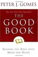 The Good Book: Reading the Bible with Mind and Heart by Peter J. Gomes