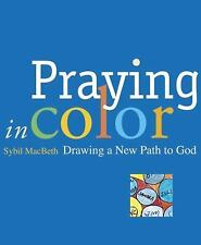 Praying in Color: Drawing a New Path to God (Active Prayer Series), Sybil MacBet