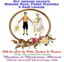 Bastien et Bastienne - Les Petits Chanteurs de Vincennes  Boy Sopranos  - Mozart