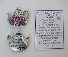 L Where there is tea = love You're my Cup of Tea Pocket Token Charm Pendant ganz